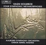 Vagn Holmboe: Four Symphonic Metamorphoses