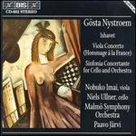 """G�sta Nystroem: Ishavet; Viola Concerto """"Hommage � la France""""; Sinfonia Concertante for Cello and Orchestra"""