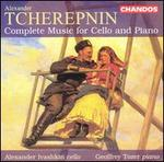Tcherepnin: Complete Music for Cello and Piano