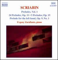 Scriabin: Preludes Vol.1 - Evgeny Zarafiants (piano)
