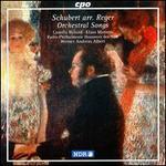 Schubert arr. Reger: Orchestral Songs