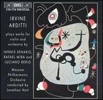 Irvine Arditti plays works for violin and orchestra by Iannis Xenakis, Rafael Mira and Luciano Berio