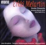 Erkki Melartin: Violin Concerto; Sleeping Beauty Suite; Lyric Suite No. 3
