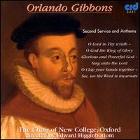 Gibbons: Second Service and Anthems - New College Choir, Oxford (choir, chorus)