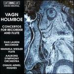 Vagn Holmboe: Concertos for Recorder & Flute