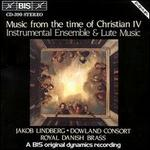 Music from the time of Christian IV: Instrumental Ensemble & Lute Music