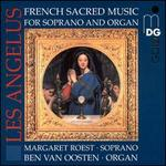 Les Ang�lus: French Sacred Music for Soprano and Organ