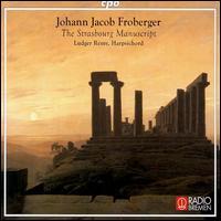 Johann Jacob Froberger: Strasbourg Manuscript - Ludger Remy (harpsichord)