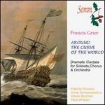 Francis Grier: Around the Curve of the World