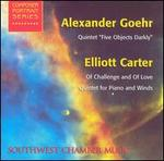 "Alexander Goehr: Quintet ""Five Objects Darkly""; Elliott Carter: Of Challenge and of Love"