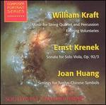 William Kraft: Music for String Quartet and Percussion; Ernst Krenek: Sonata for Solo Viola; Joan Hu