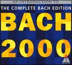 Bach 2000: An Introduction to the Complete Bach Edition