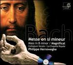 Bach: Mass in B minor; Magnificat