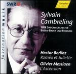 Berlioz: Roméo Et Juliette / Messiaen: L'Ascension ~ Cambreling