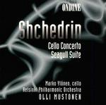 Shchedrin: Cello Concerto & Seagull Suite