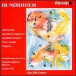 Nordholm: Americana Op89; Fuglene Op129