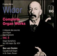 Widor: Complete Organ Works, Vol. 5 - Ben van Oosten (organ)