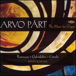 Arvo PSrt: The Music for Organ