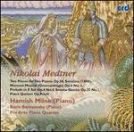 Nikolai Medtner: Two Pieces for Two Pianos Op. 58; Moment Musical (Gnomenklage) Op. 4 No. 3; etc.