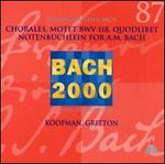 Bach: Chorales; Motet BWV 118; Quodlibet; Notenb�chlein for A. M. Bach