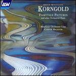 Korngold: Fairytale Pictures and Other Orchestral Music