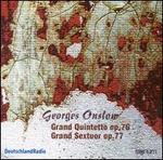 Onslow: Grand Quintetto Op. 76 / Grand Sextuor Op. 77