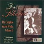 Schubert: Sacred Works Vol. II