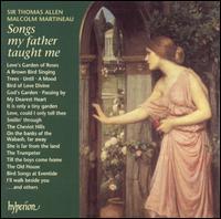 Songs My Father Taught Me - Malcolm Martineau (piano); Thomas Allen (baritone)