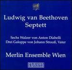 Beethoven: Septett; Diabelli Walzer; Strauss: Drei Galoppe