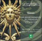 Lully: Les divertissements de Versailles (Grandes scFnes lyriques)