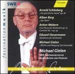 Michael Gielen Conducts Sch�nberg, Berg, Webern, Steuermann, Gielen