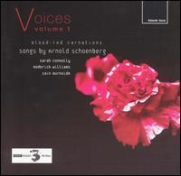 Voices, Vol. 1: Blood-Red Carnations - Iain Burnside (piano); Roderick Williams (baritone); Sarah Connolly (mezzo-soprano)