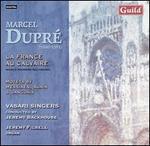 Marcel DuprT: La France au Calvaire; Motets by Langlais, Alain, Messiaen