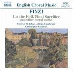 Finzi: Lo, the Full, Final Sacrifice and Other Choral Works