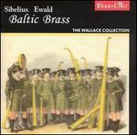 Sibelius Ewald Baltic Brass