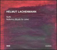 Lachenmann: NUN; Notturno - Andreas Lindenbaum (cello); Gaby Van Riet (flute); Michael Svoboda (trombone); Neue Vocalsolisten Stuttgart