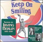 Keep on Smiling: Songs by Irving Berlin, 1915-1918