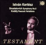 Shostakovich: Symphony No. 5 / Kodaly: Peacock Variations
