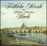 Festliche Musik: Festive Music by Johann Sebastian Bach