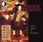 Adew Dundee: Early Music of Scotland