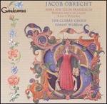 Jacob Obrecht: Missa Sub Tuum Praesidium; Benedictus in laude; Salve Regina