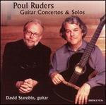 Poul Ruders: Guitar Concertos and Solos; David Starobin, Guitar