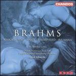 Brahms: Schicksalslied; NSnie; Triumphlied; Ave Maria