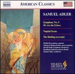 "Samuel Adler: Symphony No. 5 ""We Are the Echoes""; Nuptial Scene; the Binding (Milken Archive of American Jewish Music)"