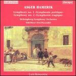 "Asger Hamerik: Symphony No. 1 ""Symphonie poTtique""; Symphony No. 2 ""Symphonie tragique"""