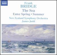 Bridge: The Sea; Enter Spring; Summer - New Zealand Symphony Orchestra; James Judd (conductor)