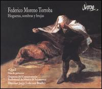 Federico Moreno Torroba: Hogueras, sombras y brujas - Orquesta del Conservatorio Profesional de M�sica de Salamanca; Jorge Ledezma Bradley (conductor)