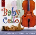 Baby Cello: Soothing Music from 24 Cellos