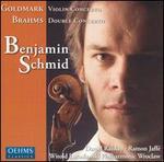 Goldmark: Violin Concerto; Brahms: Double Concerto