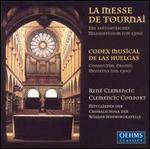 La Messe De Tournai: Polyphonic Pieces From the Codex Musical De Las Huelgas